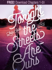 Tonight the Streets Are Ours: Chapters 1-5 ebook by Leila Sales