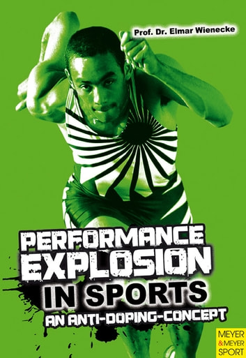 Performance Explosion In Sports ebook by Dr. Elmar Weinecke