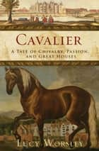Cavalier ebook by Lucy Worsley