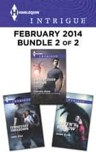 Harlequin Intrigue February 2014 - Bundle 2 of 2 - An Anthology ebook by Cynthia Eden, Lena Diaz, Jenna Ryan