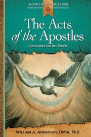 The Acts of the Apostles ebook by Rev. William A. Anderson, DMin, PhD