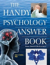 The Handy Psychology Answer Book ebook by Cohen, Lisa J.