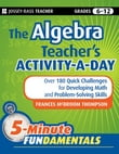 The Algebra Teacher's Activity-a-Day, Grades 6-12