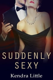 Suddenly Sexy ebook by Kendra Little