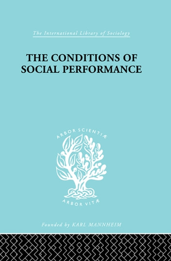 The Conditions of Social Performance ebook by Cyril Belshaw