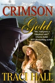 Crimson Gold ebook by Traci Hall