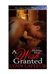 A Wish Granted ebook by Lynn LaFleur