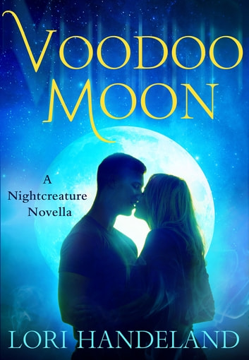 Voodoo Moon - A Nightcreature Novella ebook by Lori Handeland