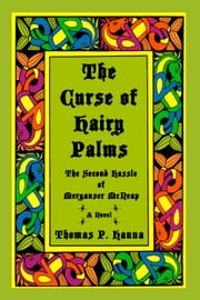 The Curse of Hairy Palms ebook by Thomas P. Hanna