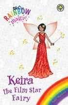 Rainbow Magic: Keira the Film Star Fairy - Special ebook by Daisy Meadows, Georgie Ripper