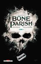 Bone Parish T01 ebook by Culenn Bunn, Jonas Scharf