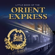 Little Book of the Orient Express ebook by Andrew O'Brien