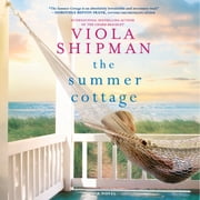 The Summer Cottage audiobook by Viola Shipman