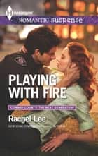 Playing with Fire ebook by Rachel Lee