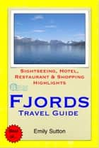 Norwegian Fjords (Norway) Travel Guide - Sightseeing, Hotel, Restaurant & Shopping Highlights (Illustrated) ebook by Emily Sutton