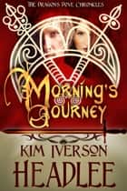 Morning's Journey ebook by Kim Iverson Headlee