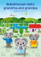 Bubsimouse visits grandma and grandpa ebook by Siegfried Freudenfels
