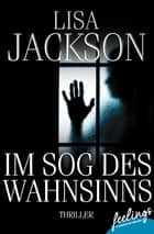 Im Sog des Wahnsinns - Thriller eBook by Lisa Jackson, Kristina Lake-Zapp