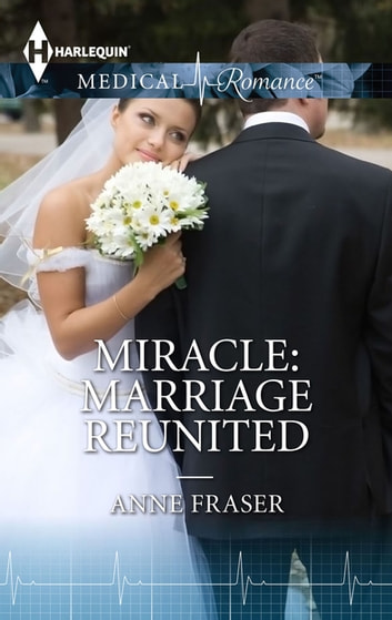 Miracle - Marriage Reunited ebook by Anne Fraser