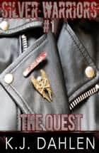 The Quest - Silver Warriors, #1 ebook by Kj Dahlen