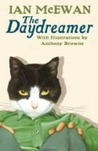 The Daydreamer ebook by Ian McEwan, Anthony Browne