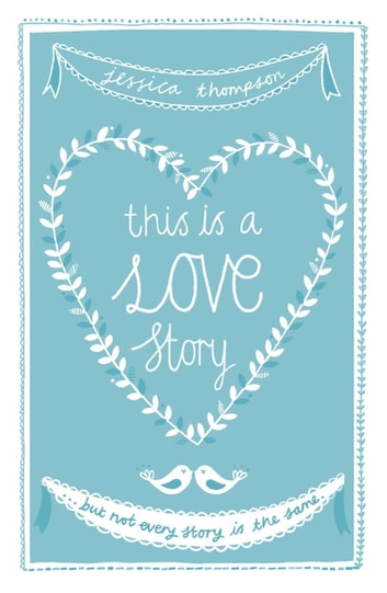 This is a Love Story - But not every story is the same ebook by Jessica Thompson