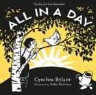 All in a Day ebook by Cynthia Rylant, Nikki McClure