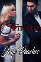Captivated ebook by Jaye Peaches