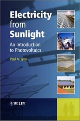 Electricity from Sunlight - An Introduction to Photovoltaics ebook by Paul A. Lynn