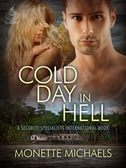 Cold Day In Hell ebook by Monette Michaels