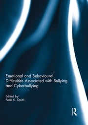 Emotional and Behavioural Difficulties Associated with Bullying and Cyberbullying ebook by Peter K. Smith