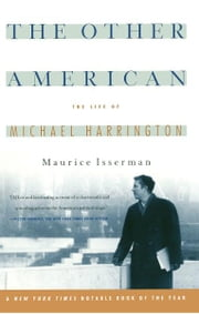 The Other American The Life Of Michael Harrington ebook by Maurice Isserman