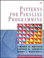 Patterns for Parallel Programming ebook by Timothy G. Mattson,Beverly A. Sanders,Berna L. Massingill