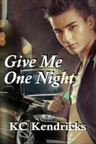 Give Me One Night ebook by