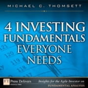 4 Investing Fundamentals Everyone Needs ebook by Michael C. Thomsett