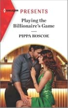 Playing the Billionaire's Game ebook by Pippa Roscoe