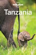 Lonely Planet Tanzania eBook by Lonely Planet, Mary Fitzpatrick, Ray Bartlett,...