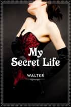 My Secret Life Vol. 1-3 ebook by Walter