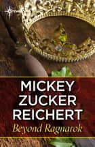 Beyond Ragnarok eBook by Mickey Zucker Reichert