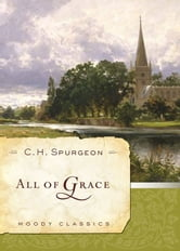 All Of Grace ebook by C .H. Spurgeon