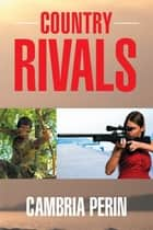 Country Rivals ebook by Cambria Perin