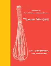 Twelve Recipes ebook by Cal Peternell