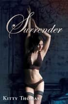 Surrender ebook by Kitty Thomas
