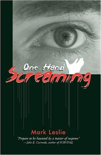 One Hand Screaming ebook by Mark Leslie