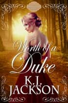 Worth of a Duke - A Lords of Fate Novel ebook by K.J. Jackson
