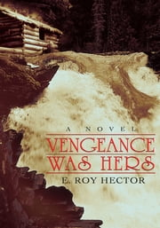 Vengeance Was Hers ebook by E. Roy Hector