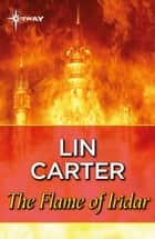 The Flame of Iridar ebook by