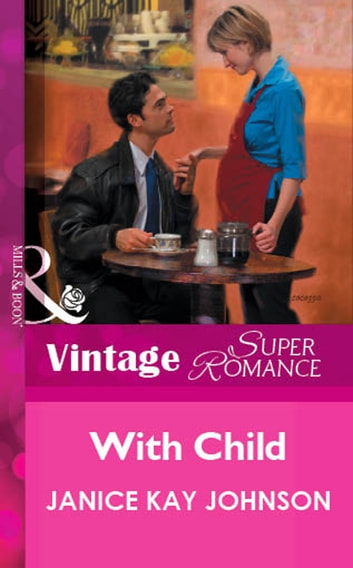 With Child (Mills & Boon Vintage Superromance) ebook by Janice Kay Johnson