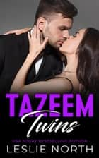 The Tazeem Twins Series ebook by Leslie North