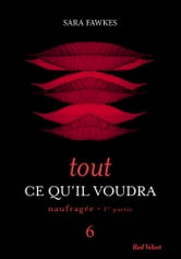Tout ce qu'il voudra 6 ebook by Sara Fawkes
